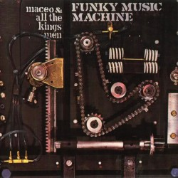 Parker Maceo & All The King's Men - Funky Music Machine LP