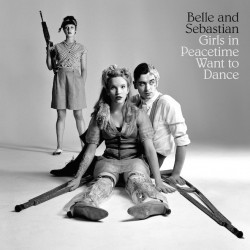 Belle & Sebastian - Girls In Peacetime Want To Dance CD