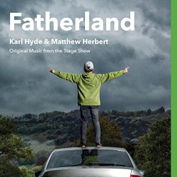 Hyde Karl & Matthew Herbert - Fatherland (Original Music from the Stage Show) CD