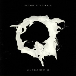 Fitzgerald George - All That Must Be 2LP (coloured vinyl) limited edition