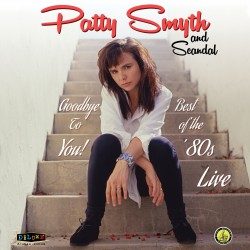 Smyth Patty And Scandal - Goodbye To You! Best Of The '80s Live 2LP