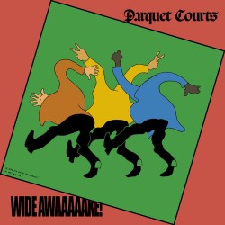 Parquet Courts - Wide Awake! LP (deluxe edition)