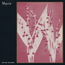 Mayen - So Far So Good LP