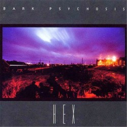 Bark Psychosis - Hex 2LP