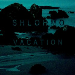 "Shlohmo - Vacation EP (12"")"