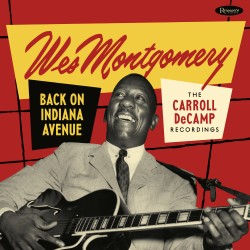 Montgomery Wes - Back On Indiana Avenue (The Carroll DeCamp Recordings) 2LP