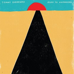 Guerrero Tommy - Road To Knowhere LP (red vinyl) limited edition