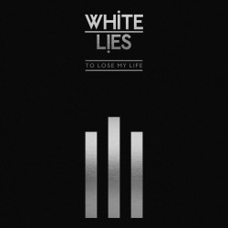 White Lies - To Lose My Life... 2LP (deluxe edition)