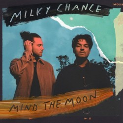 Milky Chance - Mind The Moon CD