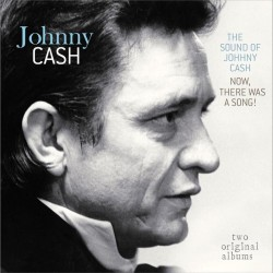 Cash Johnny - The Sound Of Johnny Cash / Now, There Was A Song!  LP
