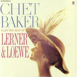 Baker Chet - Plays The Best Of Lerner & Loewe LP