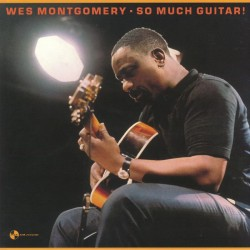 Montgomery Wes - So Much Guitar! LP