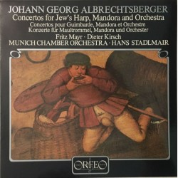 Johann Georg Albrechtsberger -  Fritz Mayr •  Dieter Kirsch,  Munich Chamber Orchestra* •  Hans Stadlmair  