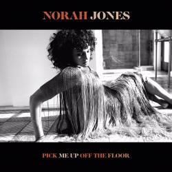 Jones Norah - Pick Me Up Off The Floor LP