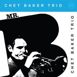 Chet Baker Trio  – Mr. B  LP