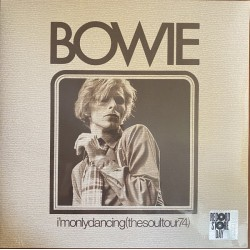Bowie – I'm Only Dancing (The Soul Tour 74) - RSD