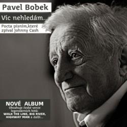 Bobek Pavel - Víc nehledám ...