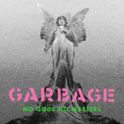 Garbage - No goods no masters
